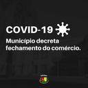 COVID-19: Prefeitura decreta fechamento do comércio no município.